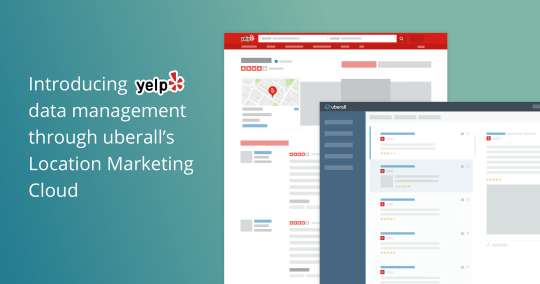 NEW from Uberall and Yelp: Getting local business global coverage through the Location Marketing Cloud