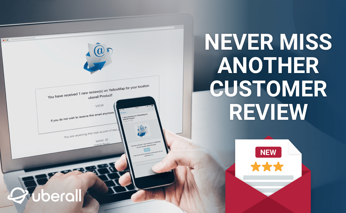 Never miss another customer review, with email notifications from Uberall Engage