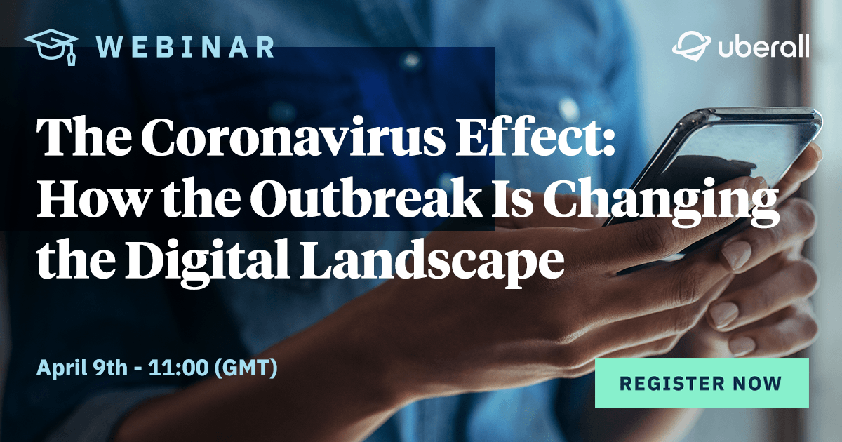 The Coronavirus Effect: How the Outbreak Is Changing the Digital Landscape