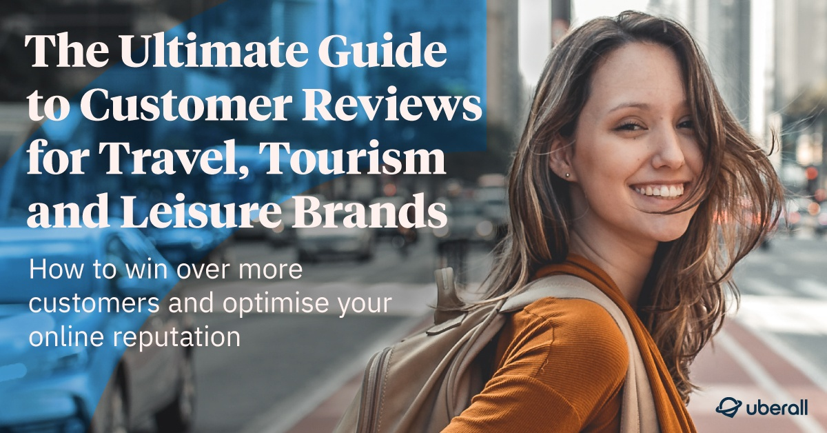 The Ultimate Guide to Customer Reviews for Travel, Tourism and Leisure Brands