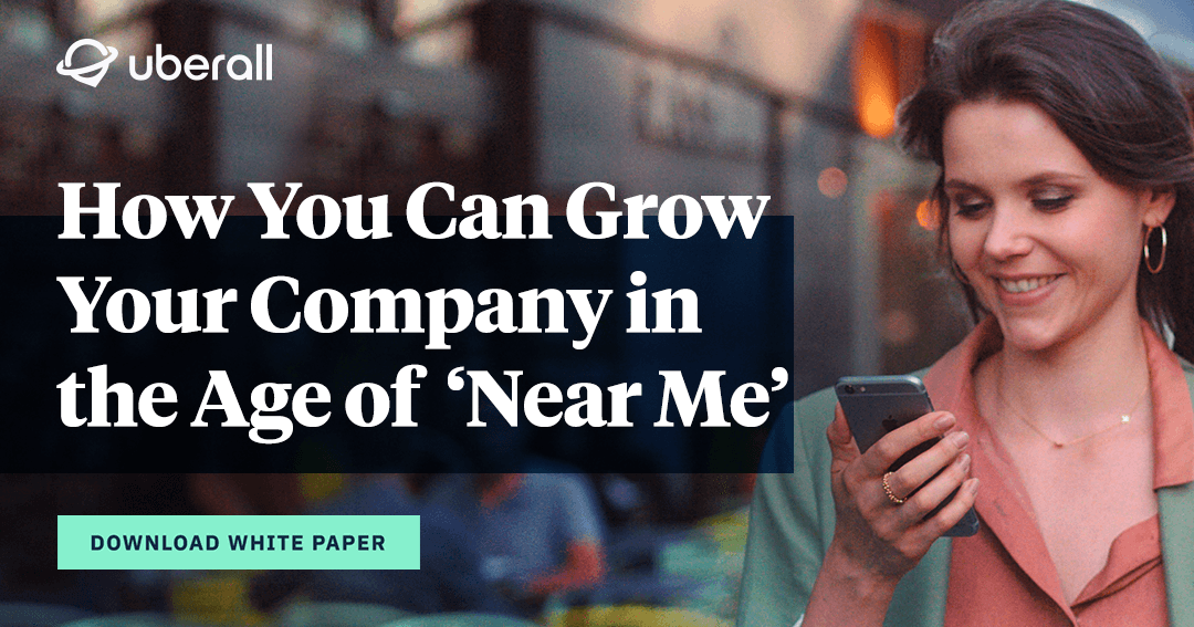 How You Can Grow Your Company in the Age of 'Near Me'