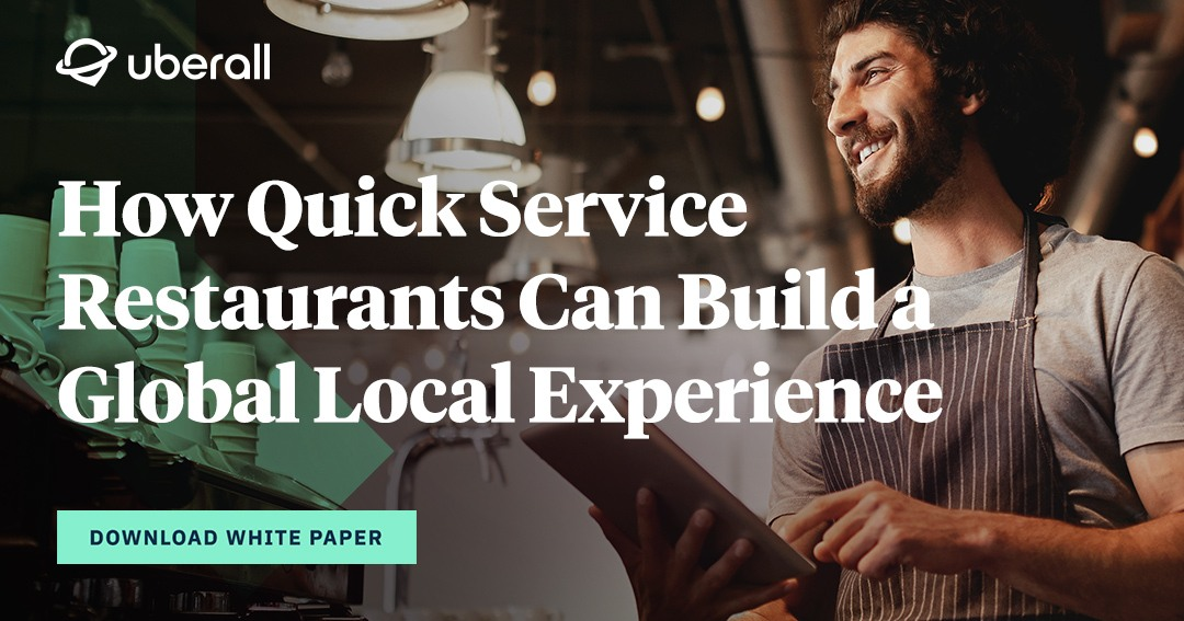 How Quick Service Restaurants Can Build a Global Local Experience