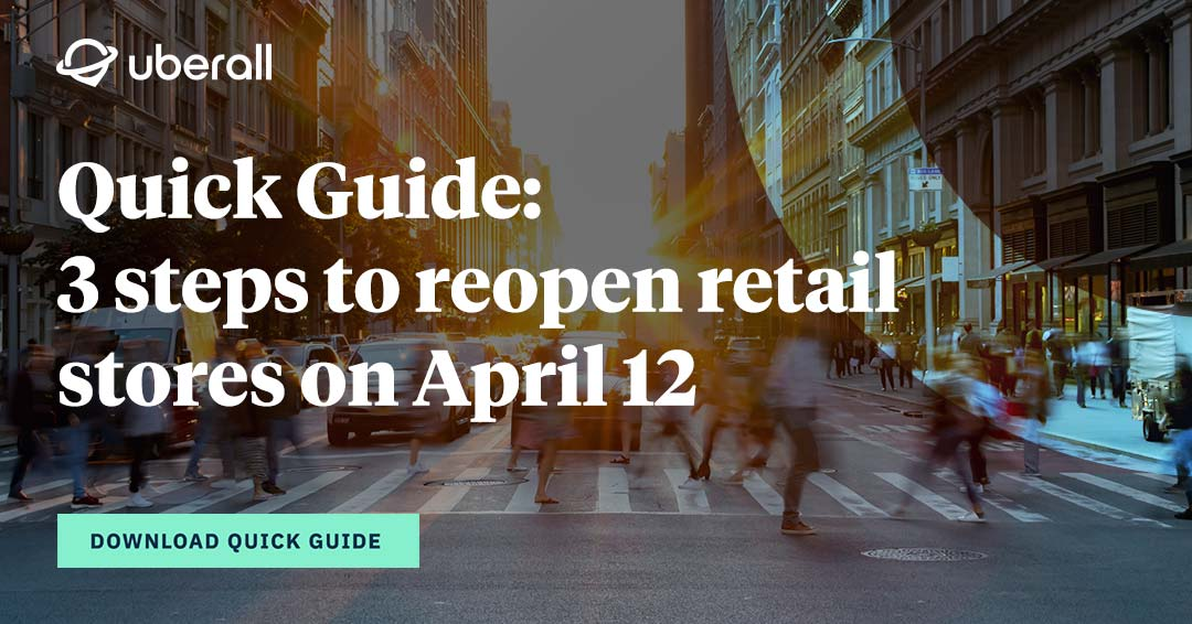 Quick Guide: 3 steps to reopen retail stores on April 12